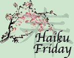 Haiku Friday Prompt